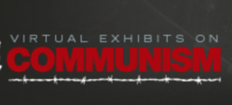 Virtual Exhibits on Communism, Victims of Communism Memorial Foundation