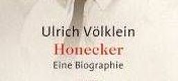 Völklein, Honecker, Biographie, DDR
