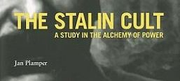 Cover von Jan Plamper: The Stalin Cult. A Study in the Alchemy of Power, New Haven and London: Yale University Press 2012.